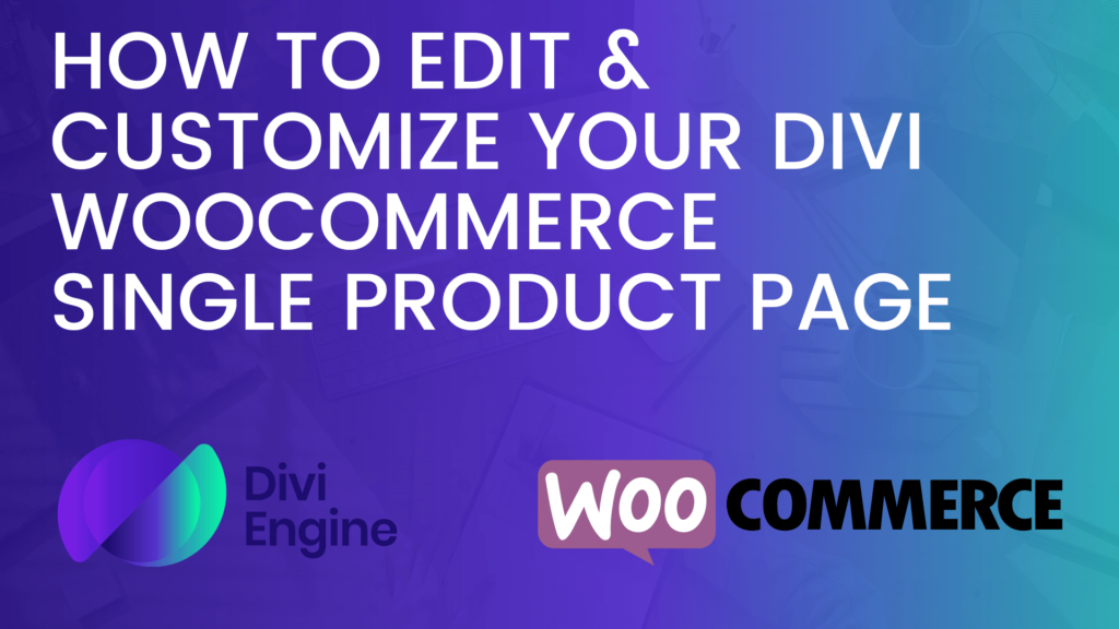 How to Edit and Customize a Divi WooCommerce Single Product Page