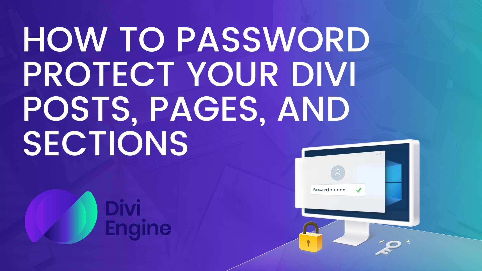 How to password protect your Divi Posts Pages and Sections