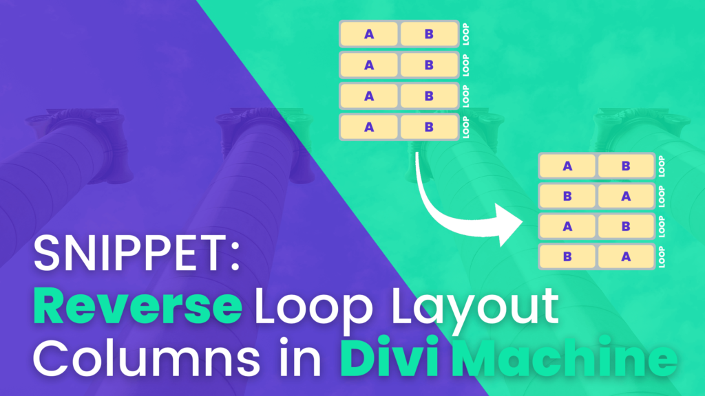 How to Reverse Loop Layout Columns in Divi Machine