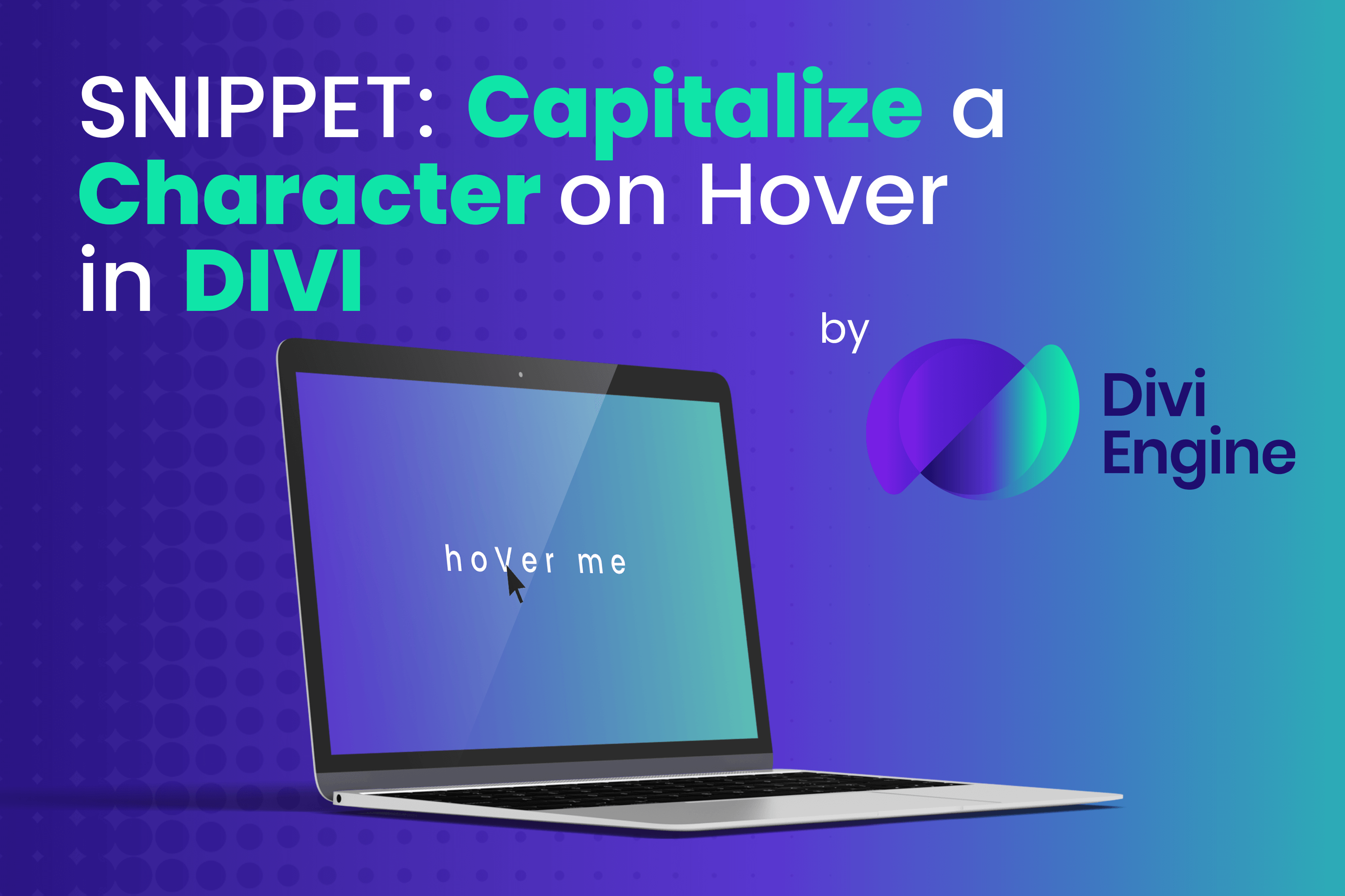 How to Capitalize a Character when Hovered in Divi