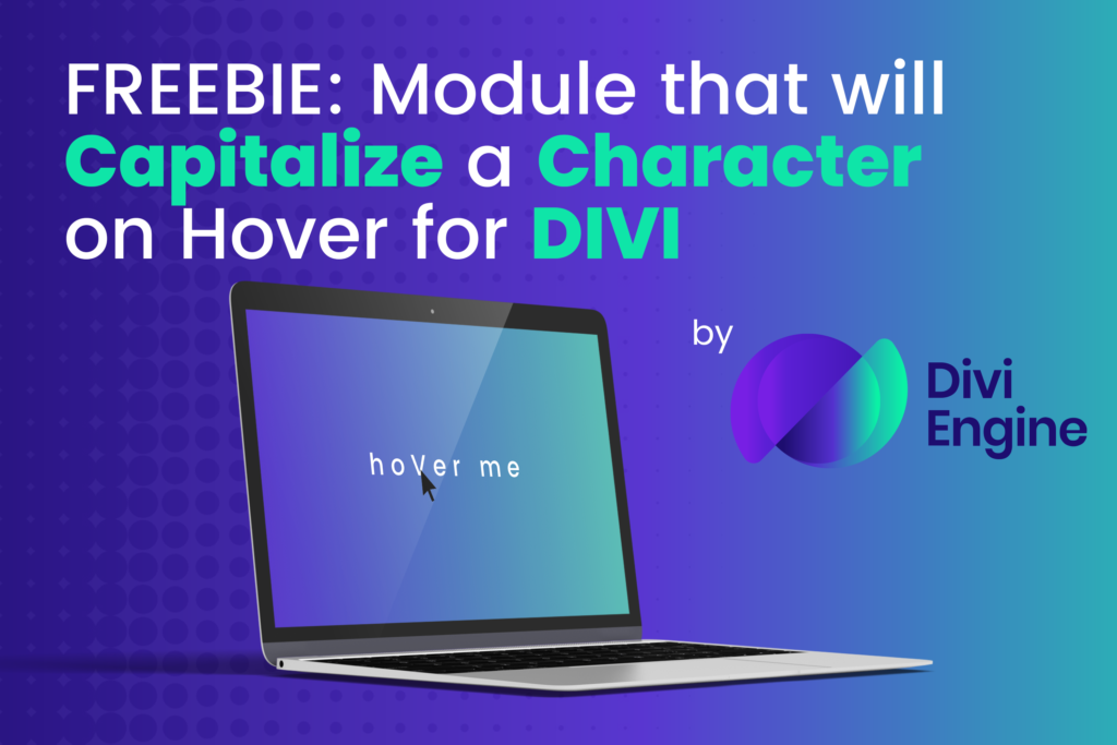 FREE Hovered Character to Capitalized Module for Divi