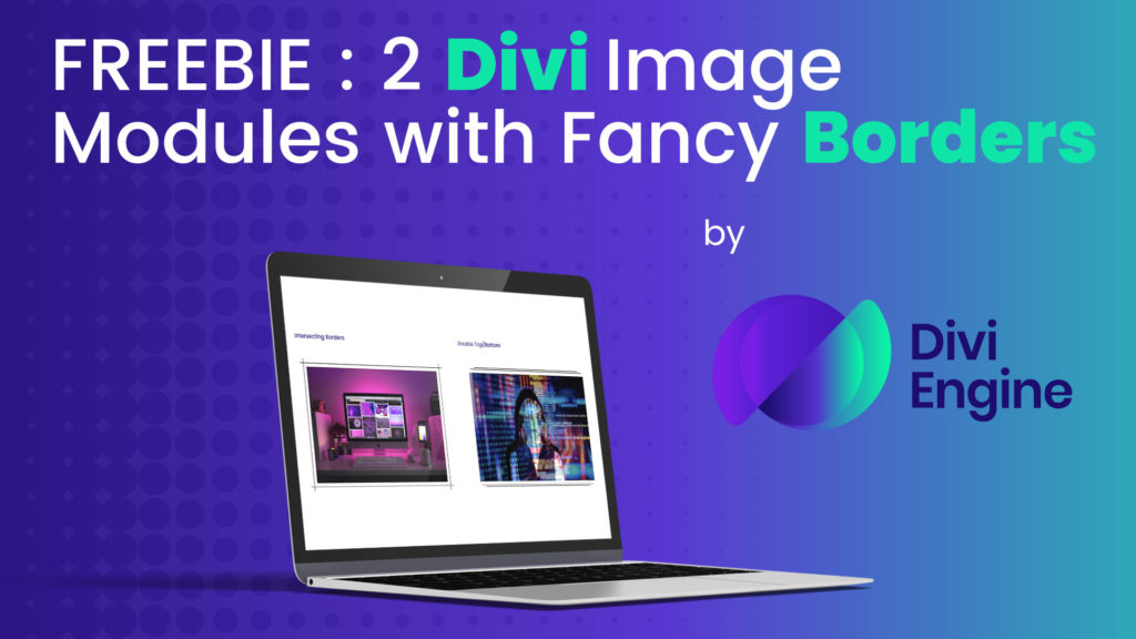 Divi Freebie - Two Image Modules with Fancy Borders for Divi